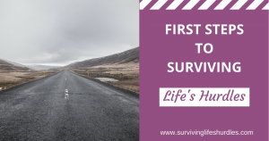 first steps to surviving life's hurdles