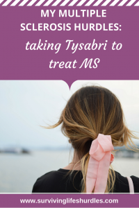 My Multiple Sclerosis hurdles, taking Tysabri to treat MS