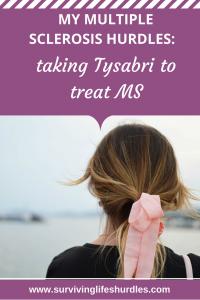 My Multiple Sclerosis hurdles, taking Tysabri to treat MS