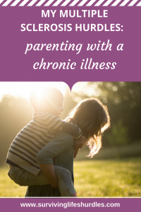 my ms hurdles, parenting with a chronic illness