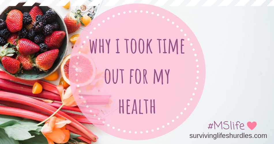 why I took time out to focus on my health
